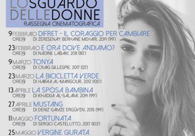 """Rassegna cinematografica """"Lo Sguardo delle Donne"""" dal 9 Febbraio al 25 Maggio 2019"""